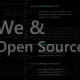 We and Open Source
